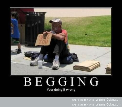 begging-you-are-doing-it-wrong