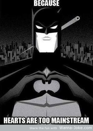 funny-batman-picture-hearts-are-too-mainstream