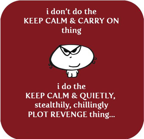 funny-pictures-keep-calm-plot-revenge