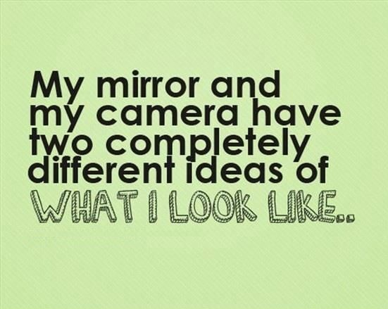 Funny camera quotes quotesgram for Mirror jokes