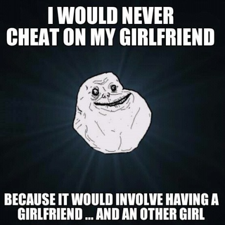 funny-picture-forever-alone-cheating-girlfriend
