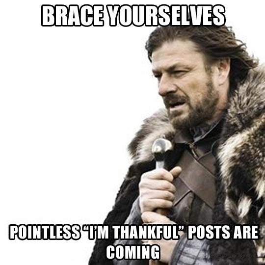funny picture game of thrones thankful coming thanksgiving day is coming