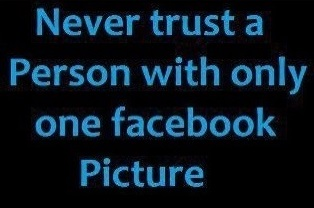 funny-picture-never-trust-one-picture-facebook