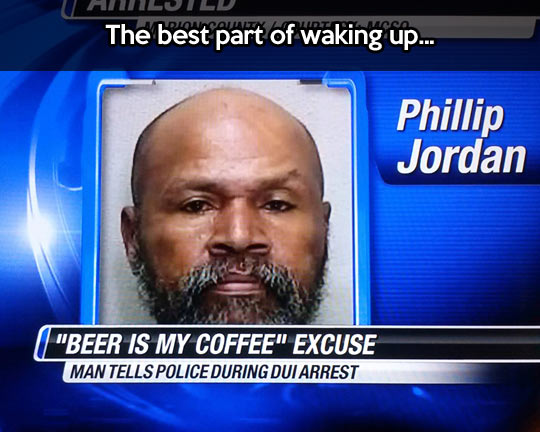 funny-picture-news-arrested-excuse-beer-coffee