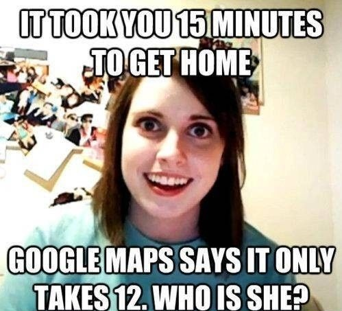 funny-picture-overly-attached-girlfriend-google-maps