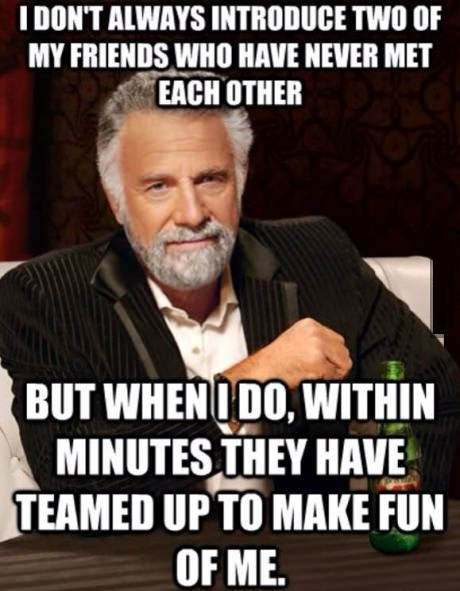 funny-picture-the-most-interesting-man-in-the-world-friends