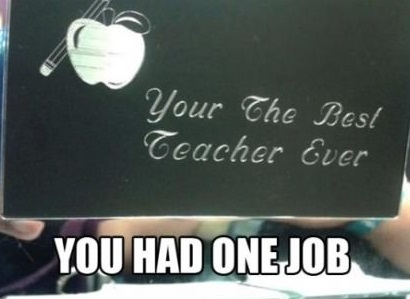 funny-picture-you-had-one-job-teacher-sign