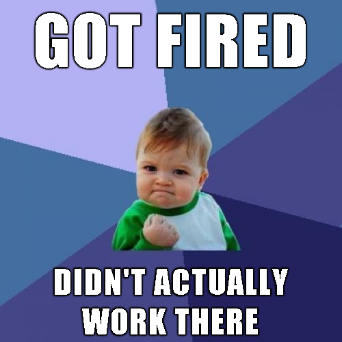 funny-picture-success-kid-got-fired