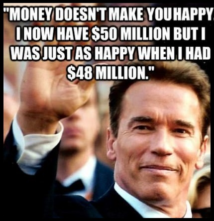funny-picture-arnold-schwarzenegger-money-happiness