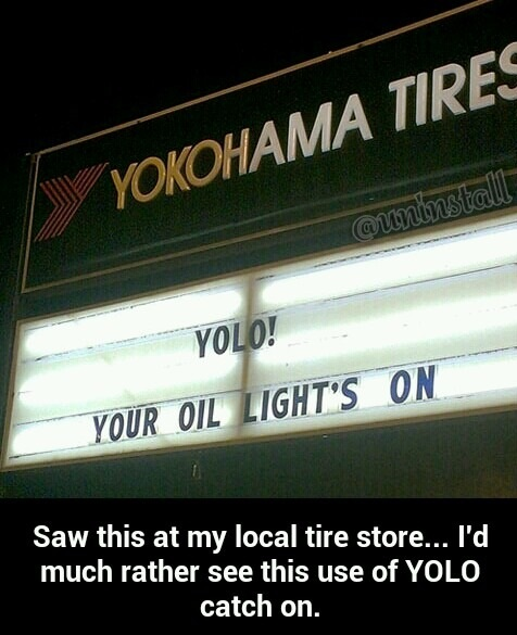 funny-picture-yolo-oil-sign