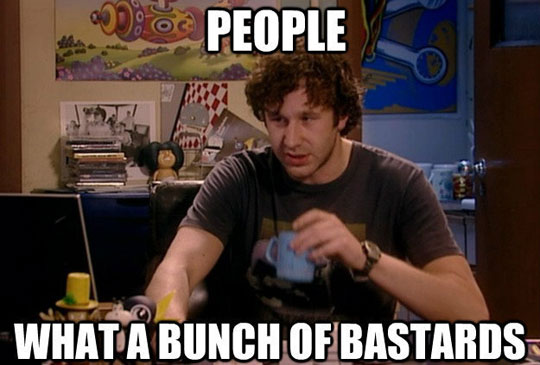 funny-picture-IT-Crowd-people-bastards