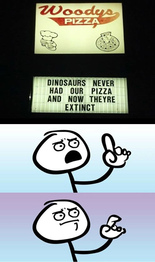 funny-picture-pizza-dinosaurs-extinct-argument-sign