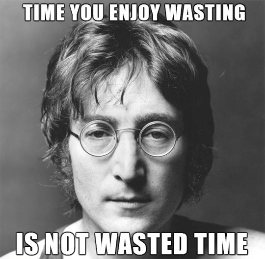 funny-picture-John-Lennon-quote-time-wasting-enjoying.jpg