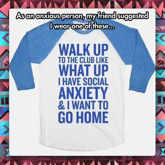 funny-picture-tshirt-anxiety-social-home