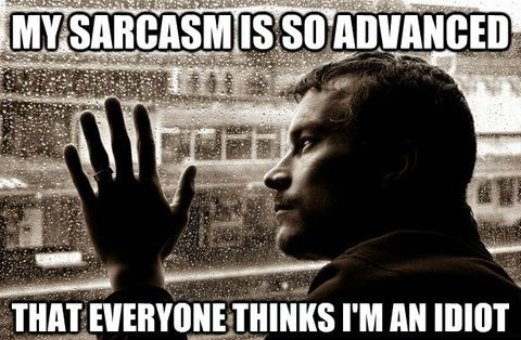funny-advanced-sarcasm-stupid