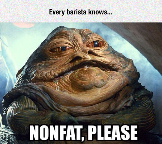 funny Jabba The Hutt asking coffee fat