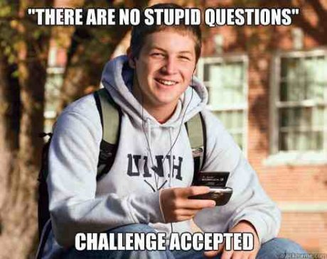 student guy meme stupid question that one guy