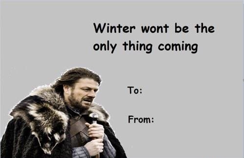 valentines-day-card-winter-is-coming