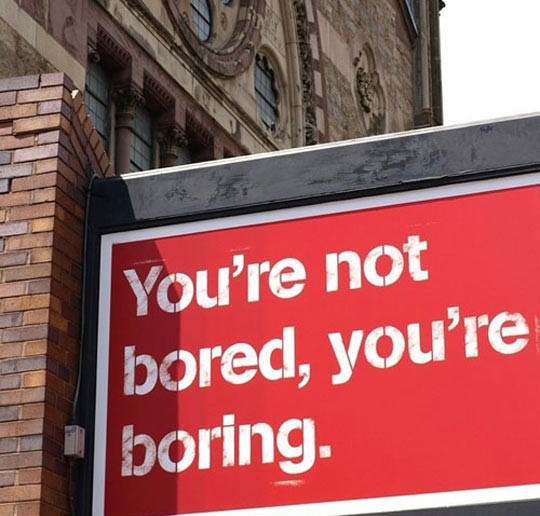 funny-sign-bored-you-are-boring