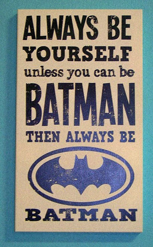 cool-Batman-sign-be-yourself