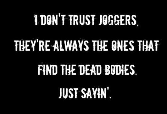cool-quote-dont-trust-joggers