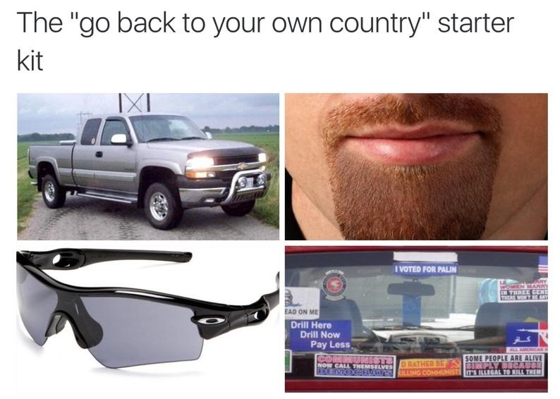"""""""Go back to your own country"""" people"""