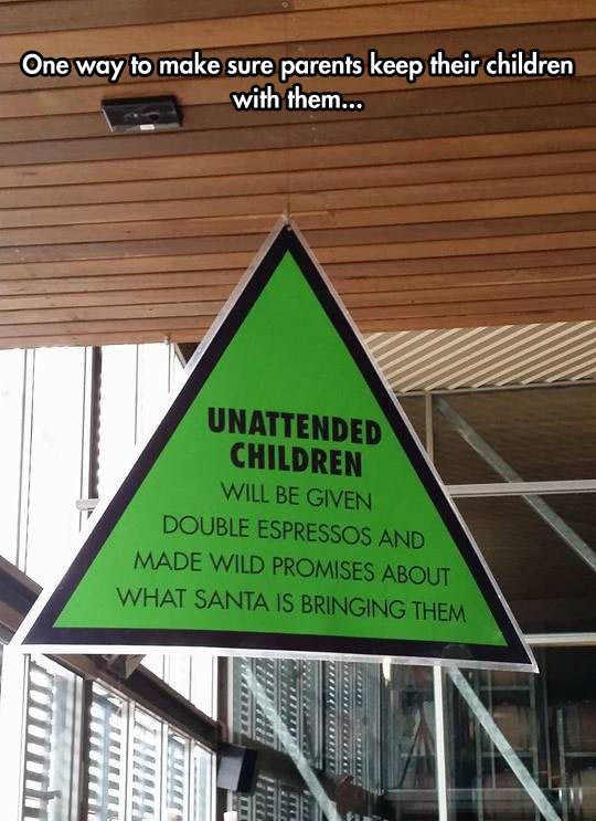 cool-sign-unattended-children-espressos