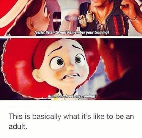 That S How Adulthood Works