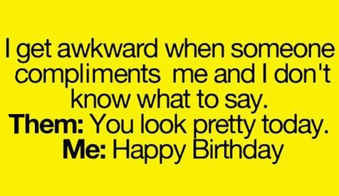 What is the weirdest compliment you have received ... |Birthday Compliments Women