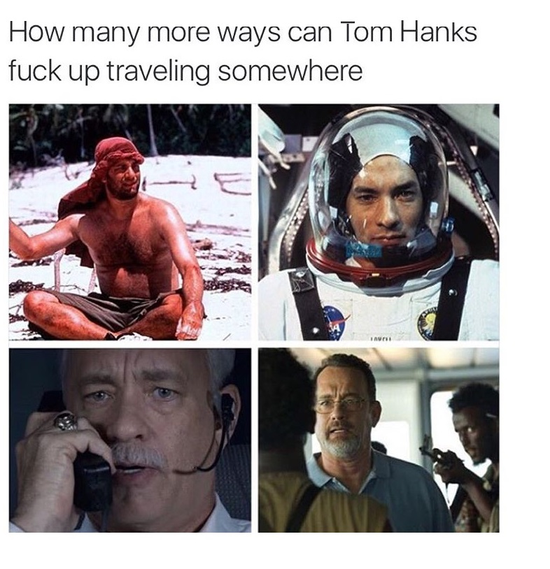 Don't travel with Tom Hanks
