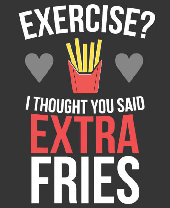 cool-exercise-extra-french-fries