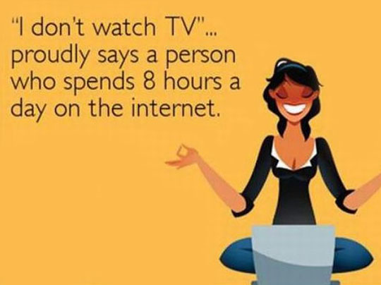 Oh I Don't Watch TV