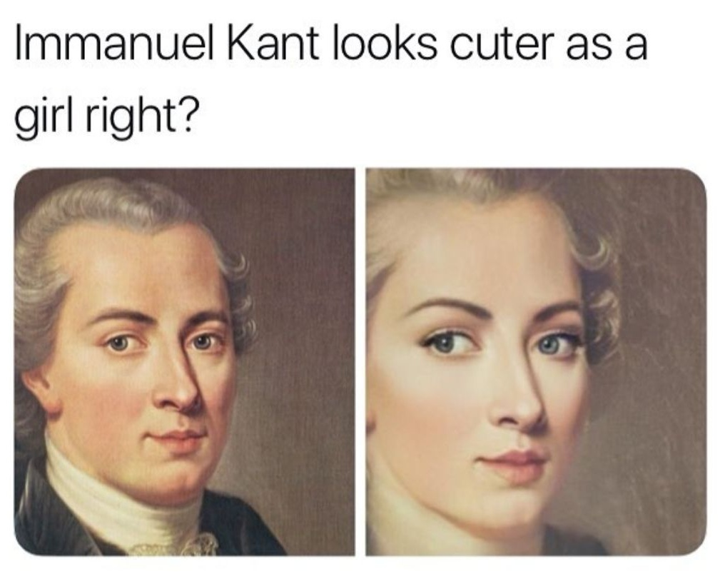 Immanuel Kant looks cuter as a girl right?
